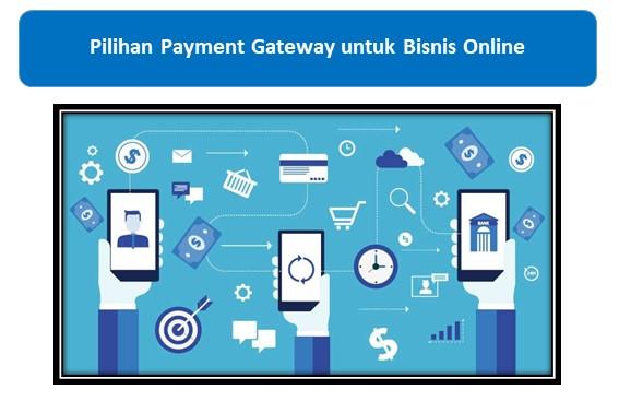 Pilihan Payment Gateway untuk Bisnis Online