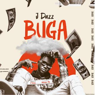 MUSIC: J Dazz - Buga (Prod. J tunez)