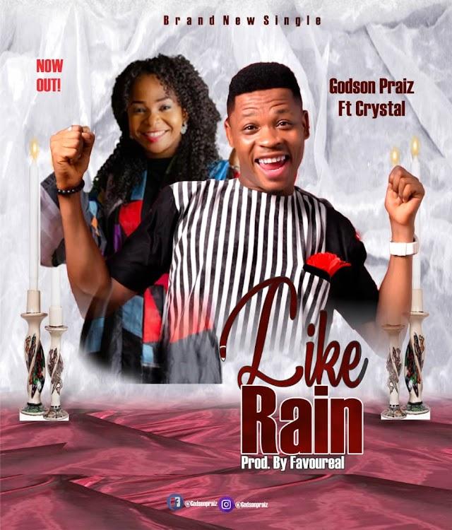 Godson Praiz - like rain ft Crystal