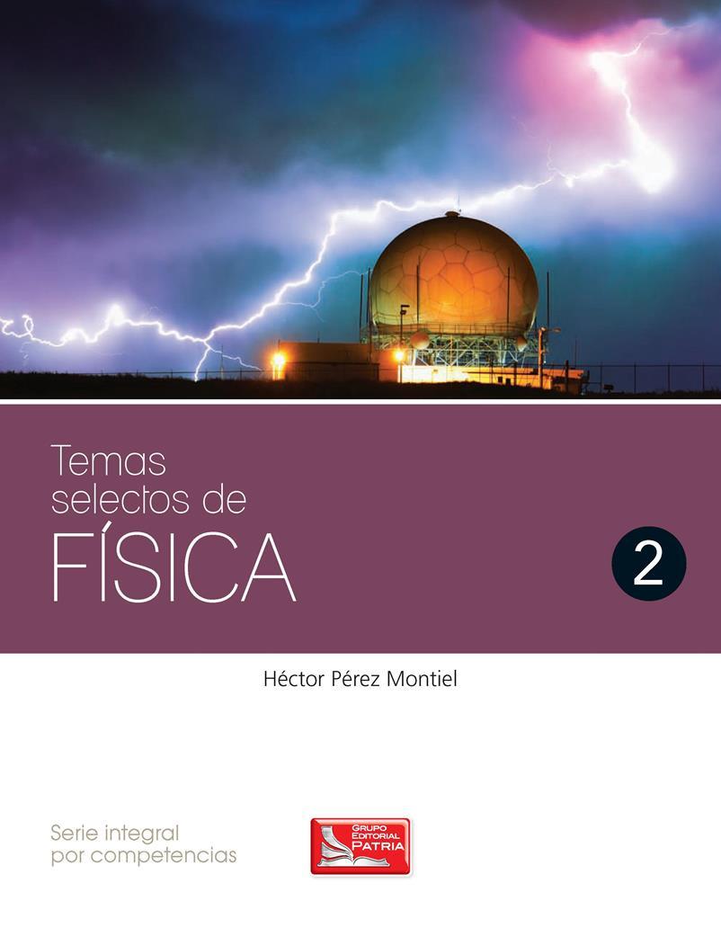 Temas selectos de física 2 – Héctor Pérez Montiel