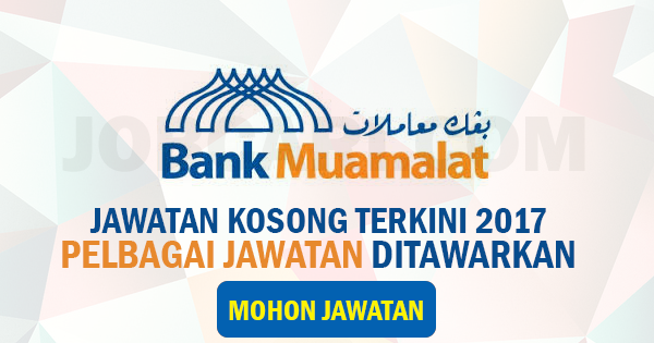 IKLAN JAWATAN BANK MUAMALAT