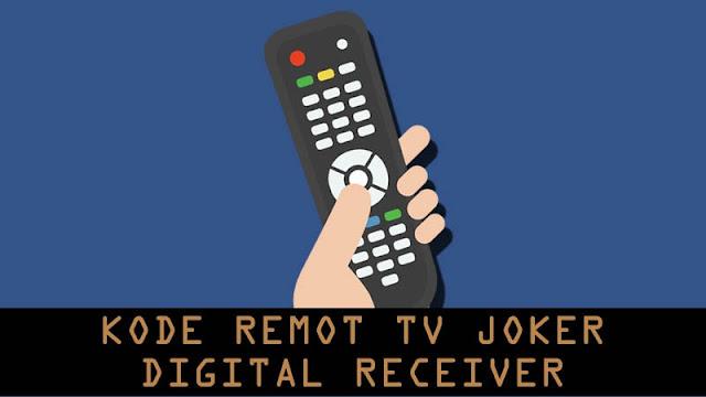 Kode Remote Joker Digital Receiver dan Cara Settingnya (Semua Merek)