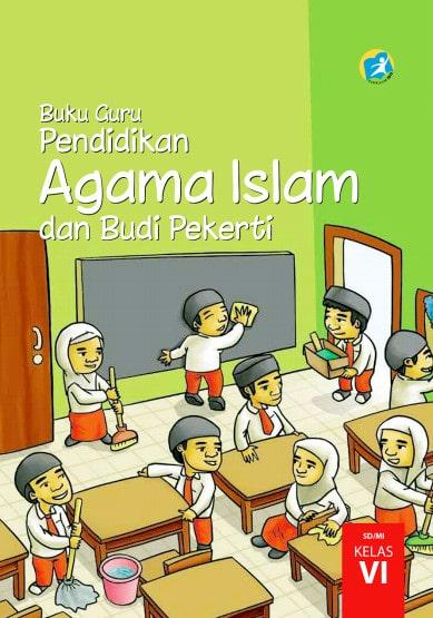 Buku Guru Kelas 6 SD Pendidikan Agama Islam dan Budi Pekerti K13 Edisi Revisi 2017
