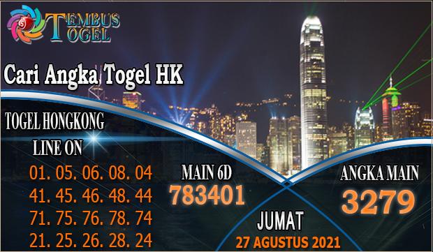 Cari Angka Togel HK, Jumat 27 Agustus 2021 Tembus Togel