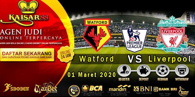 Prediksi Bola Terpercaya Liga Inggris Watford vs Liverpool 1 Maret 2020