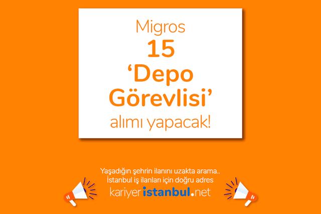 Migros İstanbul Bayrampaşa Dağıtım Merkezi'nde görevlendirilecek depo görevlileri alacak. Detaylar kariyeristanbul.net'te!