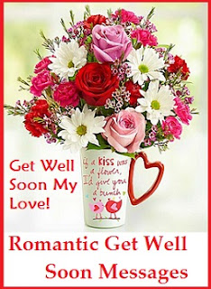 Romantic Get Well Soon Messages/ Sample Romantic Get Well Soon Messages/  Romantic Get Well Soon Wishes/ Romantic Get Well Soon Wordings/ Romantic Get  Well ...