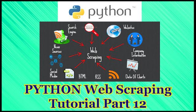 Python Web Scraping Tutorial Part 12