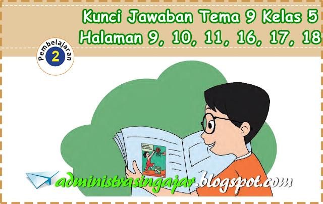 Kunci Jawaban Tema 9 Kelas 5 Halaman 9, 10, 11, 16, 17, 18