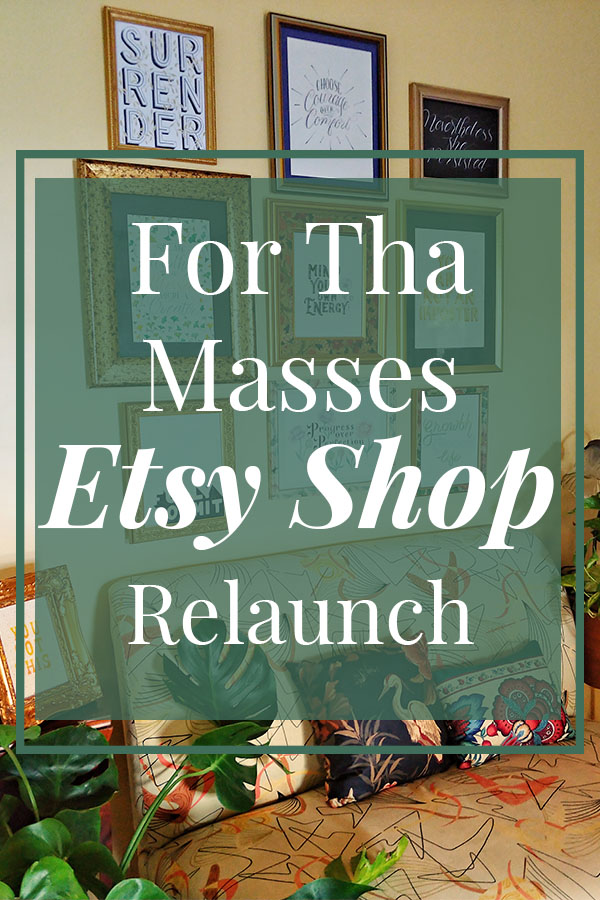 for tha masses etsy shop relaunch