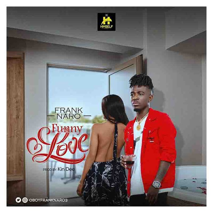 Frank Nero-Funny Love(Prod-By-Kindee)