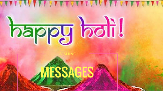 Holi Wishes, Holi Messages, Holi Celebration Messages, Holi Whatsapp Messages