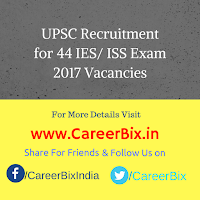 UPSC Recruitment for 44 IES/ ISS Exam 2017 Vacancies