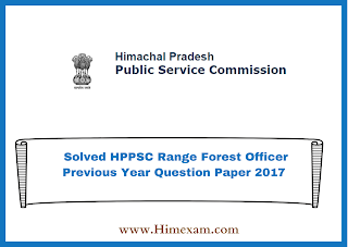 Solved HPPSC Range Forest Officer Previous Year Question Paper 2017