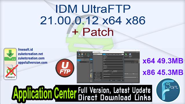 IDM UltraFTP 21.00.0.12 x64 x86 + Patch