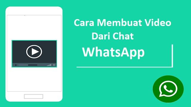 Cara Membuat Video Dari Chat WhatsApp