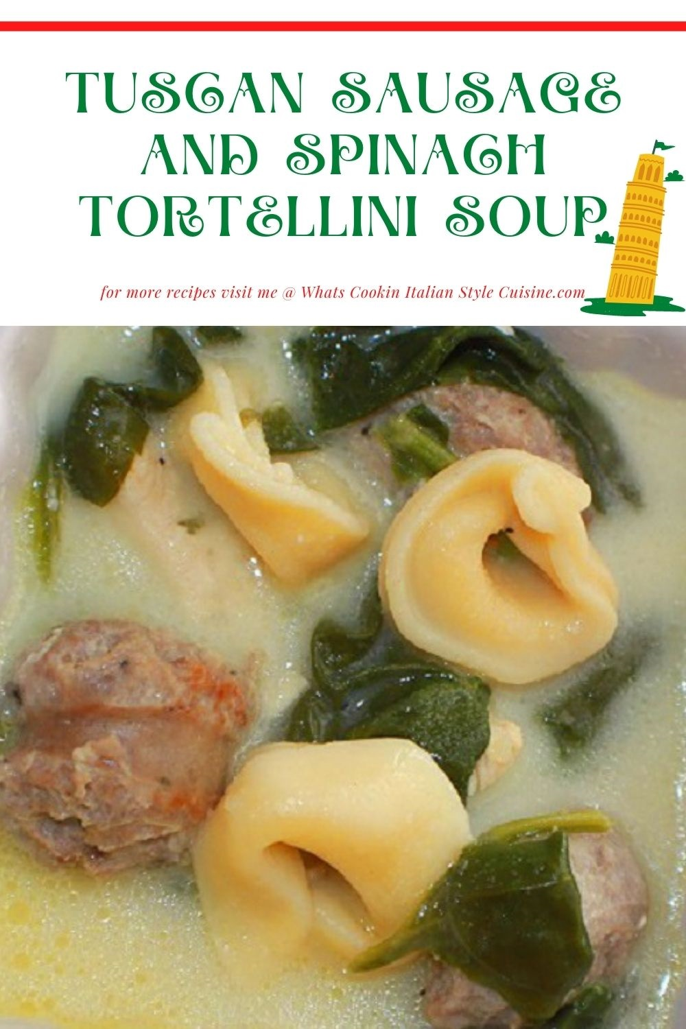 this is a pin for later on how to make a Tuscan Sausage Tortellini Soup