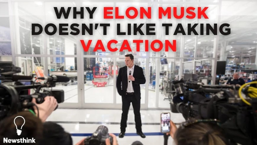 Why Elon Musk Doesn't Like Taking Vacation