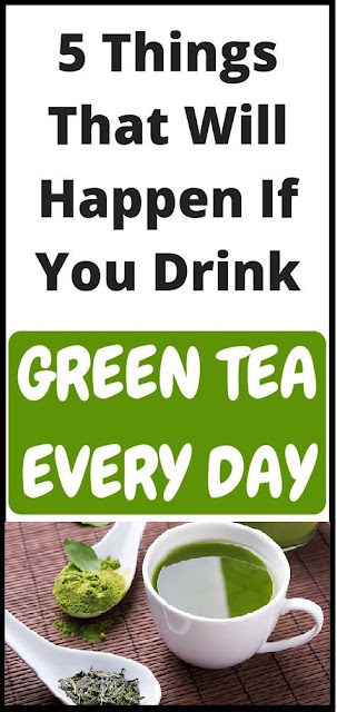 5 Things That Will Happen If You Drink Green Tea Every Day