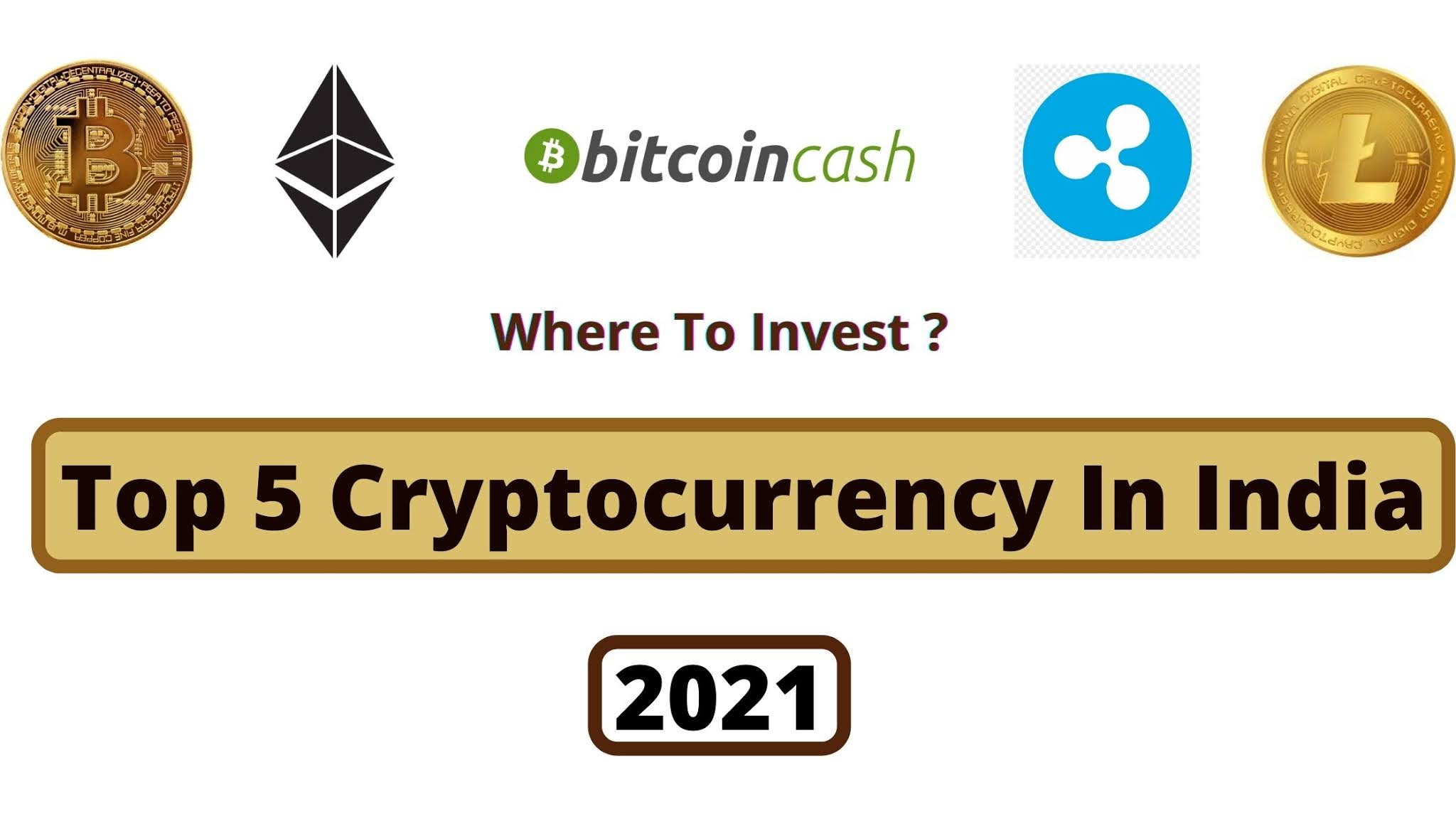 Top 5 Cryptocurrency In India 2021 | Information On Top 5 Cryptocurrency In India 2021