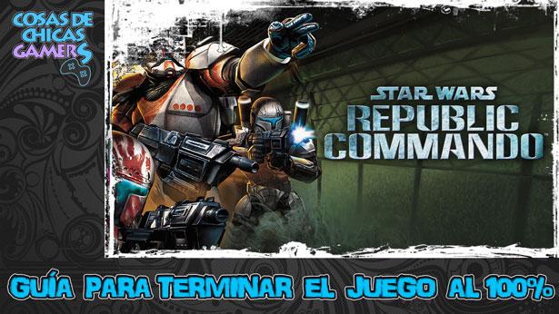 Guía para conseguir el platino de Star Wars Republic Commando
