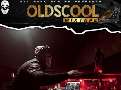 [Mixtape] DJ WYT - OLD SCOOL