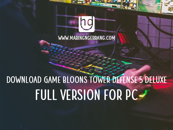 Download Game Bloons Tower Defense 5 Deluxe Full Version