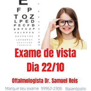 EXAME DE VISTA NA CLÍNICA DR SAMUEL REIS EM BAIANÓPOLIS 22/10