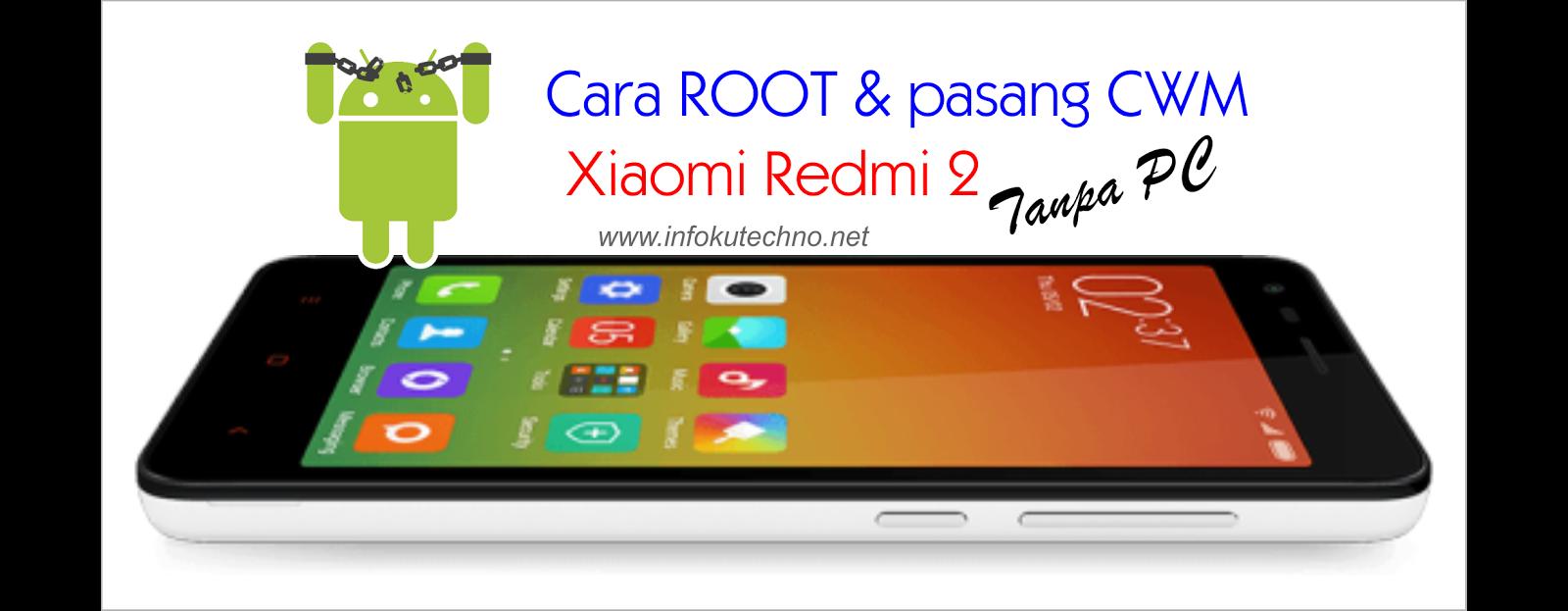 Cara pasang CWM dan Root pada Xiaomi Redmi 2 Tanpa PC