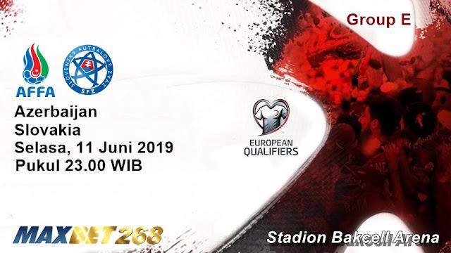 Prediksi Azerbaijan Vs Slowakia, Selasa 11 Juni 2019 Pukul 23.00 WIB