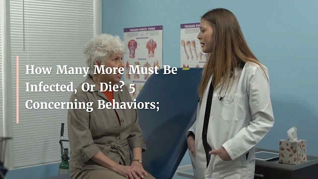 How Many More Must Be Infected, Or Die? 5 Concerning Behaviors;