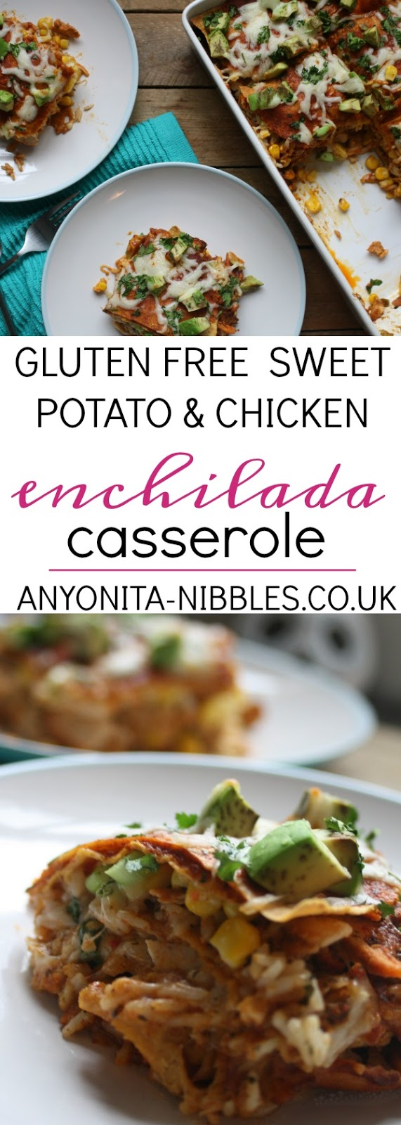 Gluten Free Sweet Potato and Chicken Enchilada Cassserole by Anyonita Nibbles