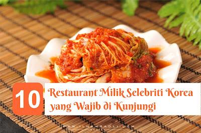 10 Restaurant Milik Selebriti Korea yang Wajib di Kunjungi