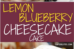 Blueberry Lemon Cheesecake Cake Recipe