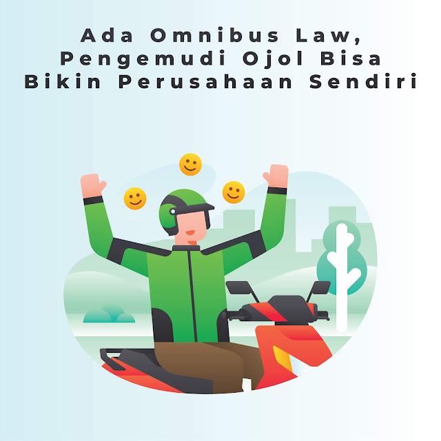 Omnibus Law Memungkinkan Pengemudi Ojol Bisa Bikin Perusahaan Sendiri