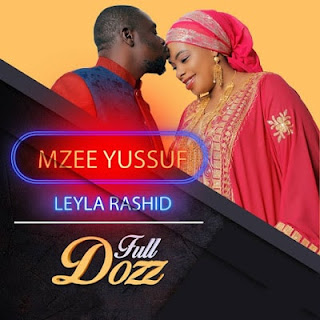 Audio | Mzee Yussuf & Leyla Rashid - Full Doz| Download Mp3