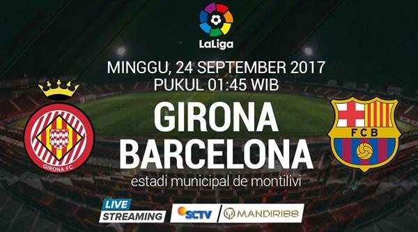 Barcelona akan menghadapi Girona pada tabrak La Liga Primera Division di Municipal de Monti Berita Terhangat Prediksi Bola : Girona Vs Barcelona , Minggu 24 September 2017 Pukul 01.45 WIB @ SCTV