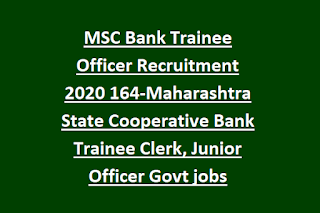 MSC Bank Trainee Officer Recruitment 2020 164-Maharashtra State Cooperative Bank Trainee Clerk, Junior Officer Govt jobs