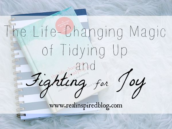The Life-Changing Magic of Tidying Up and Fighting for Joy