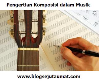 Pengertian-Komposisi-dalam-Musik