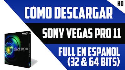 descargar sony vegas pro 11 full español 64 bits