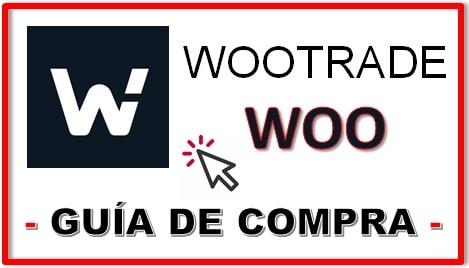 Cómo y Dónde Comprar WOOTRADE (WOO) Criptomoneda