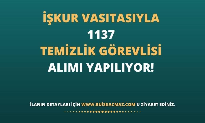 İŞKUR Vasıtasıyla 1137 Temizlik Görevlisi Alımı Yapılıyor!