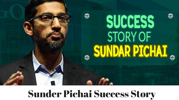 Google CEO Sundar Pichai Success Story