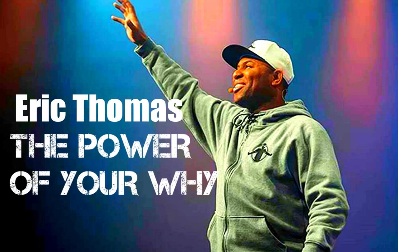 Eric Thomas - THE POWER OF YOUR WHY (Eric Thomas Motivation)