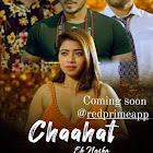 Chahat Ek Nasha webseries  & More