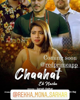 Chahat Ek Nasha Red Prime web series