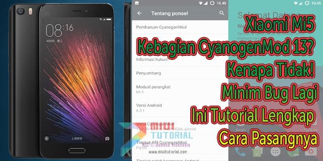 Xiaomi Mi5 Kebagian CyanogenMod 13? Kenapa Tidak! Minim Bug Lagi: Ini Tutorial Lengkap Cara Pasangnya