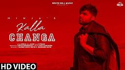 Kalla Changa by Ninja Mp3 Download