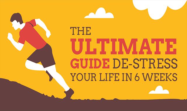The Ultimate Guide To De-Stress Your Life in 6 Weeks #infographic